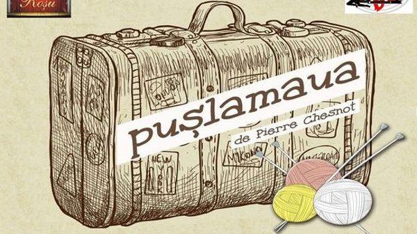 """Pușlamaua"", după Pierre Chesnot"